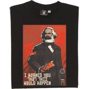 Karl Marx I Warned You This Would Happen T-Shirt.