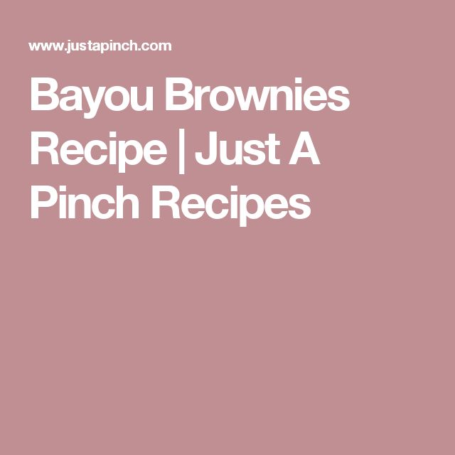 Bayou Brownies Recipe | Just A Pinch Recipes