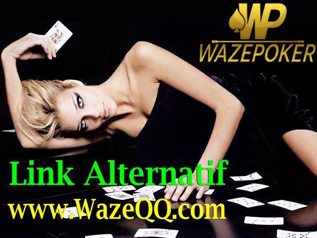 Selamat Datang di Situs WazePoker Agen Poker Online dan Judi Domino QQ Online Terpercaya, Link Alternatif Wazepoker, Website Alternatif Wazepoker, Situs Resmi Wazepoker, Situs Alternatif Wazepoker.