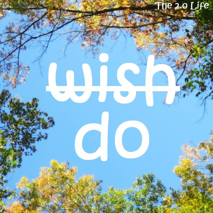 Don't live your life wishing for it, do it! Create your dreamlife!