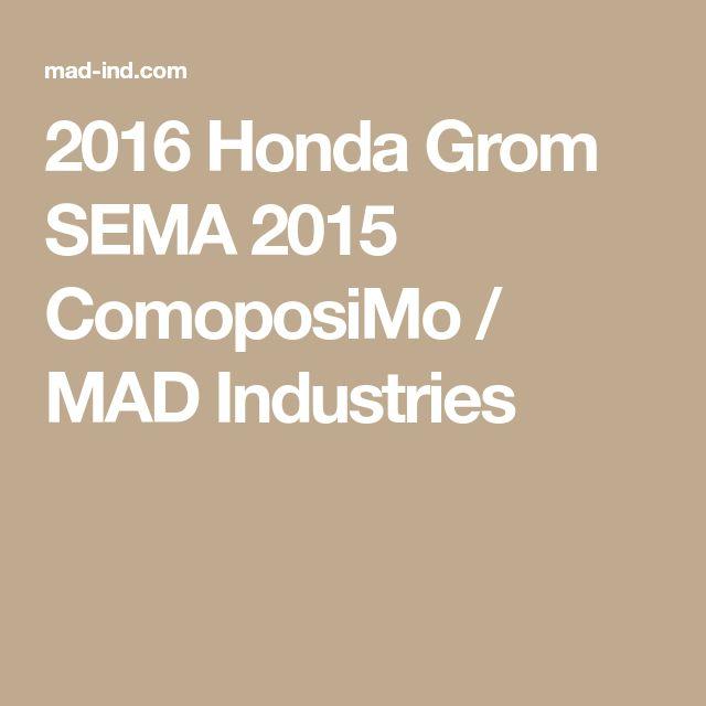 2016 Honda Grom SEMA 2015 ComoposiMo / MAD Industries
