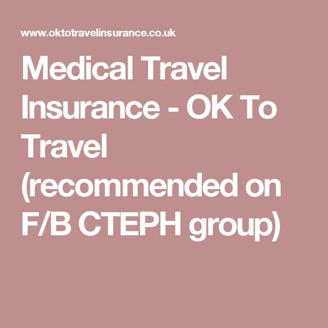 Medical Travel Insurance - OK To Travel  (recommended on F/B CTEPH group)