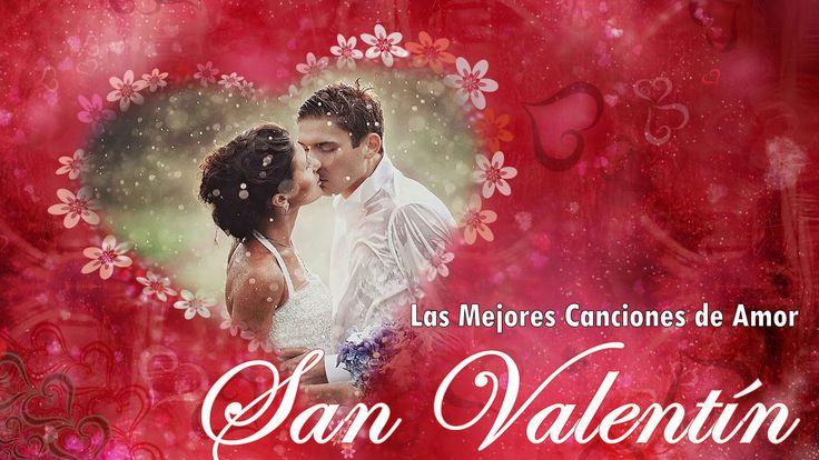 SAN VALENTIN 2018 - Canciones de Amor 2018 - Baladas Romanticas En Español