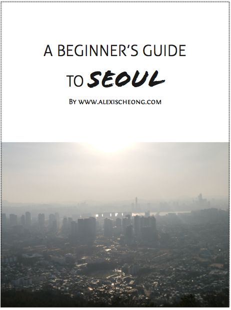 alexis blogs: Travel Itinerary: A Beginner's Guide to Seoul