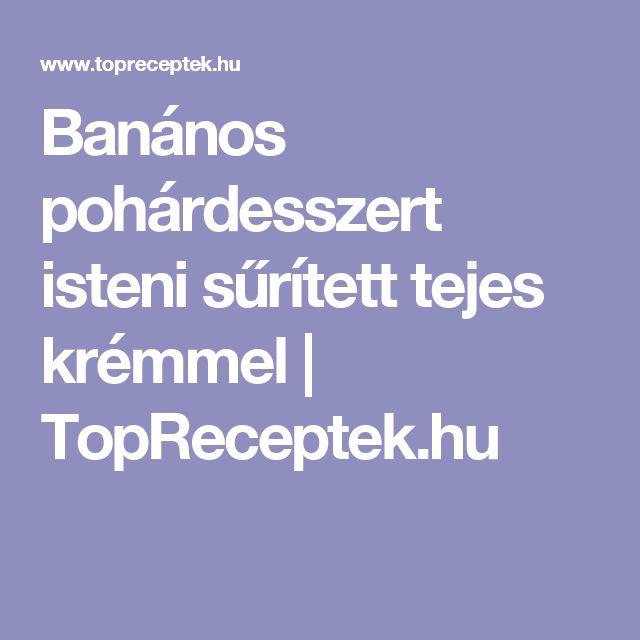Banános pohárdesszert isteni sűrített tejes krémmel | TopReceptek.hu