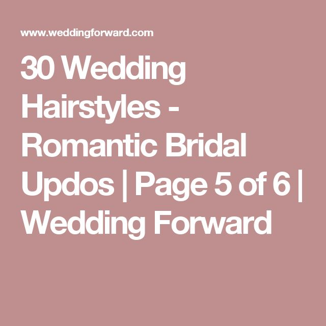 30 Wedding Hairstyles - Romantic Bridal Updos | Page 5 of 6 | Wedding Forward