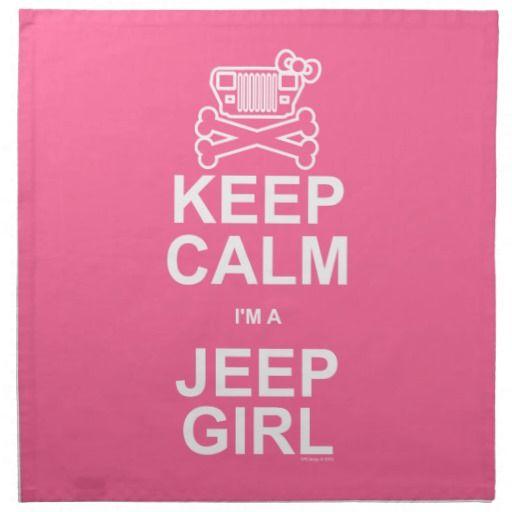 Keep Calm Quotes for Girls | Keep Calm I'm A Jeep Girl - Jeep Wrangler YJ Cloth Napkin