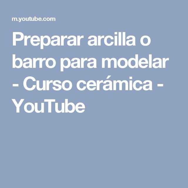 Preparar arcilla o barro para modelar - Curso cerámica - YouTube