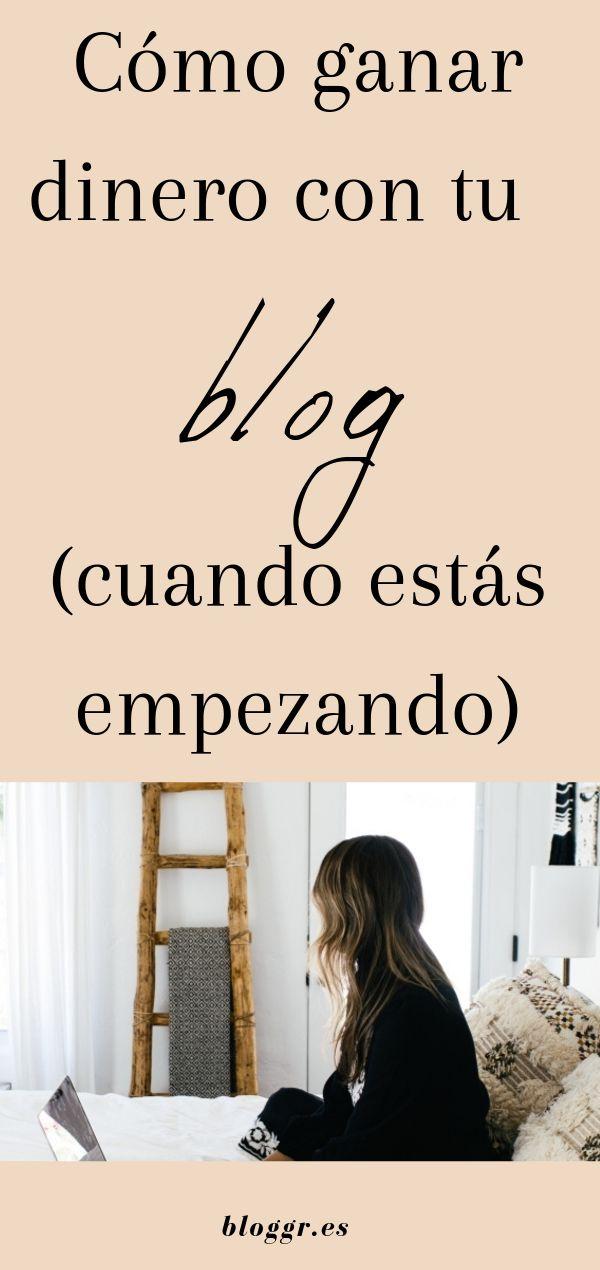 Cómo ganar dinero con tu blog (cuando estás empezando)