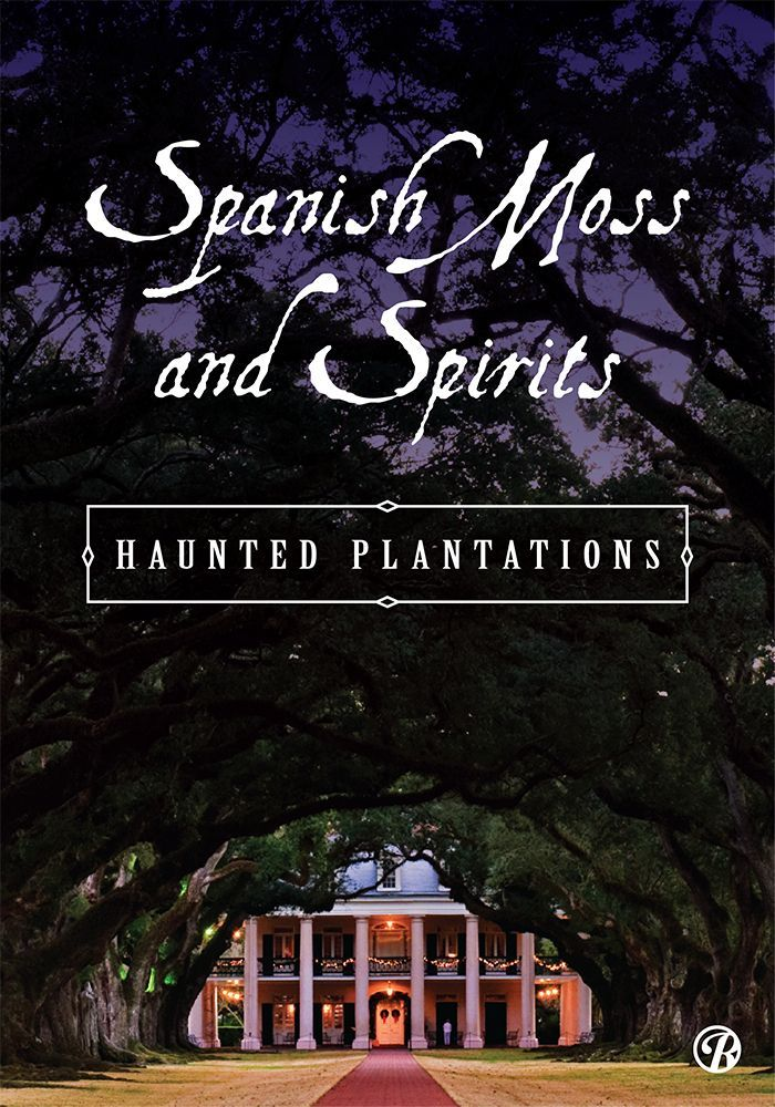 Spanish moss and spirits haunted southern plantations for Plantation home builders