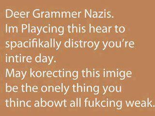 hehehhe: Laughing, Grammar Nazi, Funny Pics, Funny Pictures, Grammer Nazi, Funny Quotes, Even, Humor, Teacher