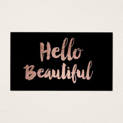 #makeupartist #businesscards - #Hello Beautiful elegant rose gold typography black Business Card