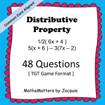 $  Distributive Property Game: TGT 48 Questions  JUST PRINT AND USE IN CLASS...Students LOVE this activity.  Student self-check their work.  Common core aligned  7.EE.A.1 Work