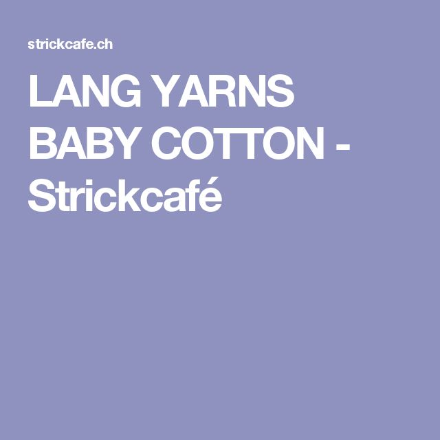 LANG YARNS BABY COTTON - Strickcafé