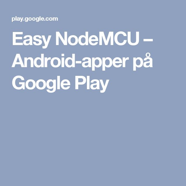 Easy NodeMCU – Android-apper på Google Play