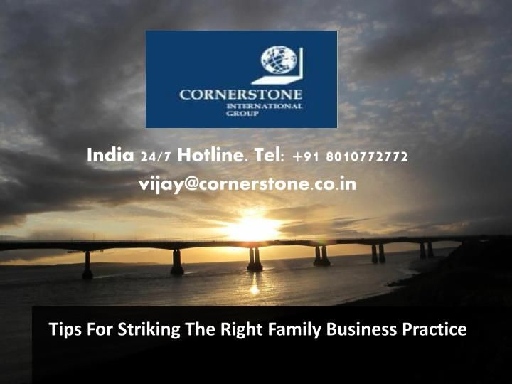 Tips For Striking The Right Family Business Practice  >>> Managing a family business is not a bad of roses, as it takes a great deal of efforts to keep the relatives together and reconciling them on working together. One needs to keep the dining table separate from the Boardroom table, if one wishes to have a smooth and growing business.   #FamilyBusinessPractice, #Cornerstone #India