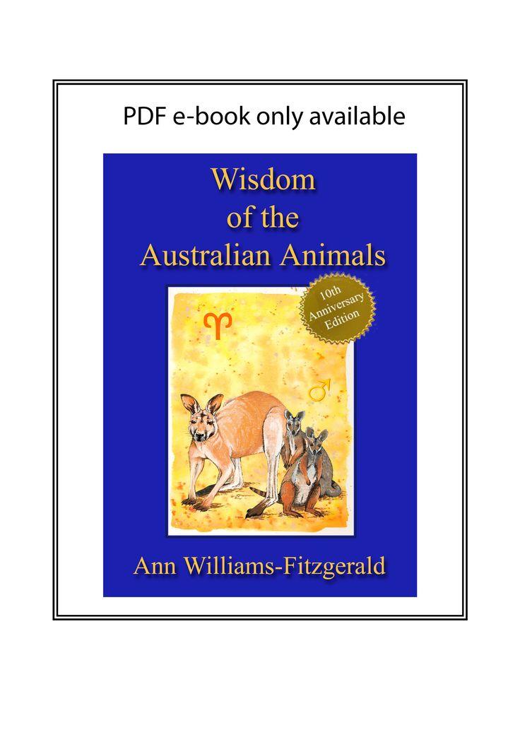 Wisdom of Australian Animals e-book pdf by Ann Williams-Fitzgerald. http://www.innerwisdom.com.au/innerwisdom/index.html