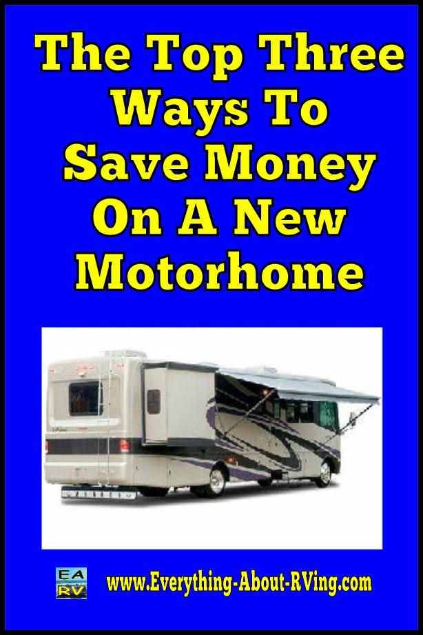 The Top Three Ways To Save Money On A New Motorhome By Jim Johnson.  Everyone wants to save as much money as they can on the purchase of a new motorhome or RV. Especially since depreciation.. Read More:  http://www.everything-about-rving.com/motorhome-2.html Happy RVing! #rving #rv #camping #leisure #outdoors #rver #motorhome #travel