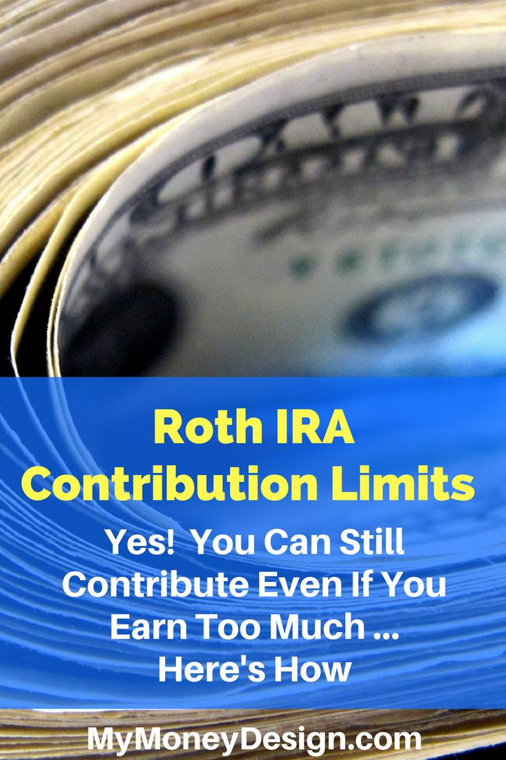 Roth IRA Contribution Limits - Yes!  You can still contribute even if you earn too much ...  Here's how!