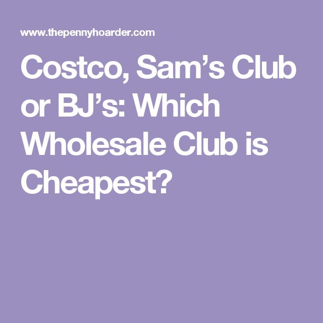 Costco, Sam's Club or BJ's: Which Wholesale Club is Cheapest?
