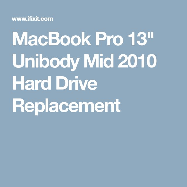 "MacBook Pro 13"" Unibody Mid 2010 Hard Drive Replacement"