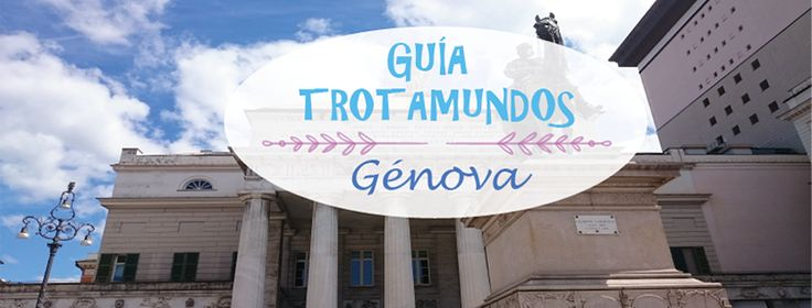 Guía práctica de Génova. Consejos útiles, tips y más!. Te mostraremos todo lo…