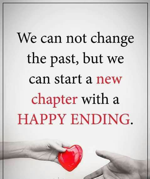 We Can Not Change The Past, But We Can Start A New Chapter With A Happy Ending
