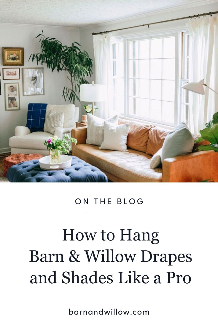 How to Hang Barn & Willow Drapes and Shades Like a Pro in ...