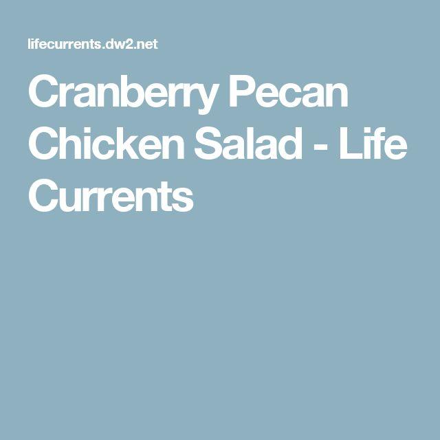 Cranberry Pecan Chicken Salad - Life Currents