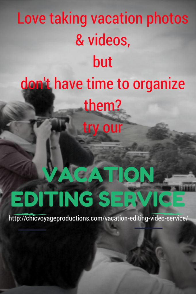 Vacation editing service http://chicvoyageproductions.com/vacation-editing-video-service/