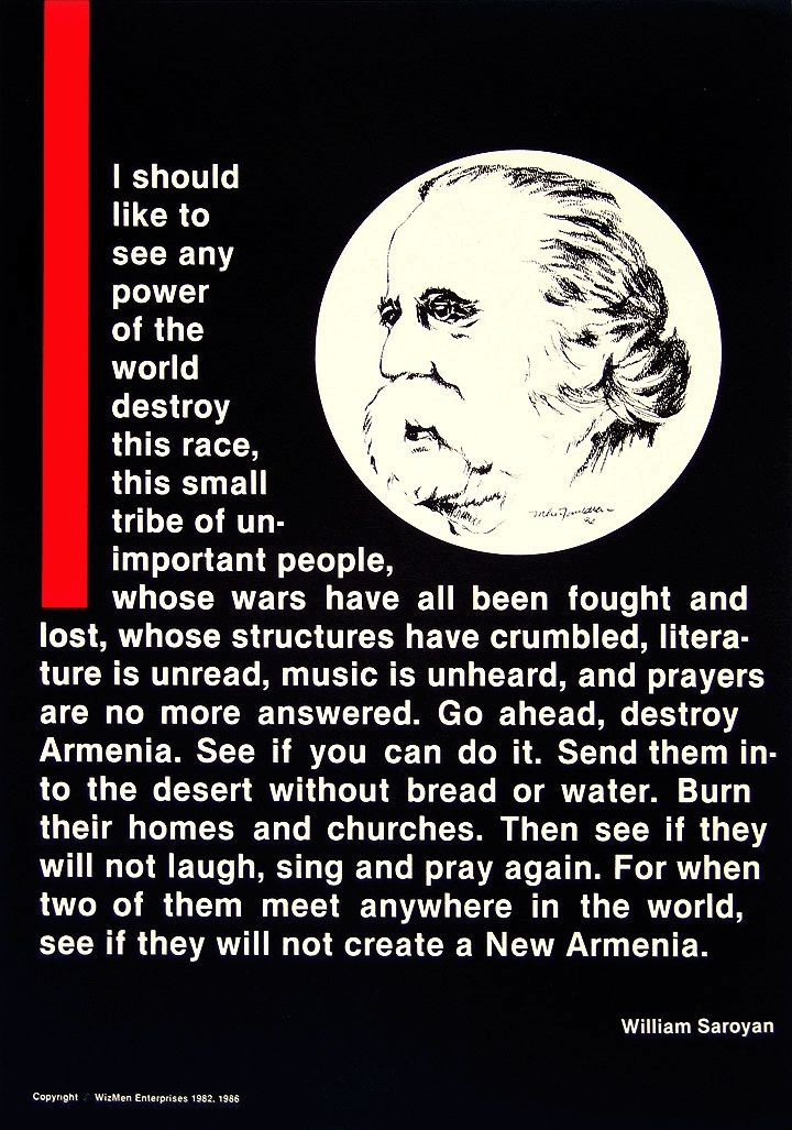 William Saroyan Armenian Genocide Quote This was framed in my room at my…