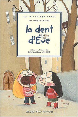La dent d'Eve // Jo Hoestlandt (text), Benjamin Chaud (ill.)