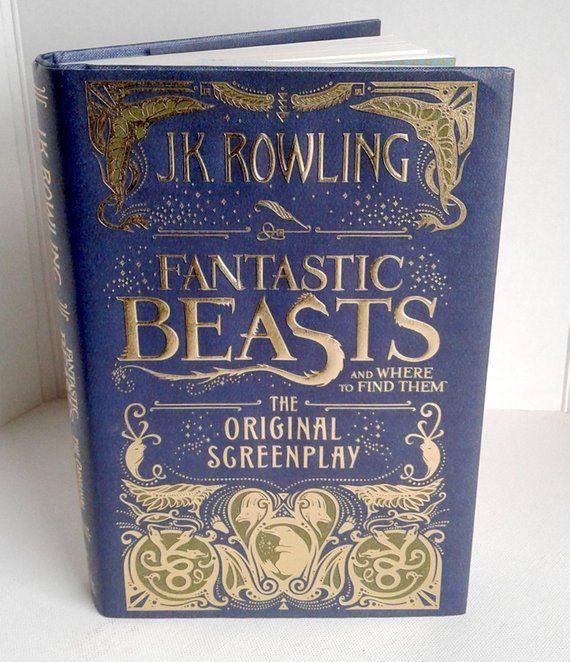 Fantastic Beasts J K Rowling Original Screenplay Hardcover Book Gold Embossed Cover Art Book Cover Art Hardcover Book Fantastic Beasts