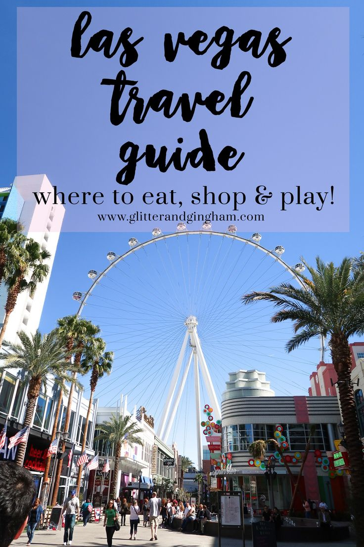 Las Vegas Travel Guide via Glitter & Gingham // What to do in Las Vegas: where to eat, shop & play