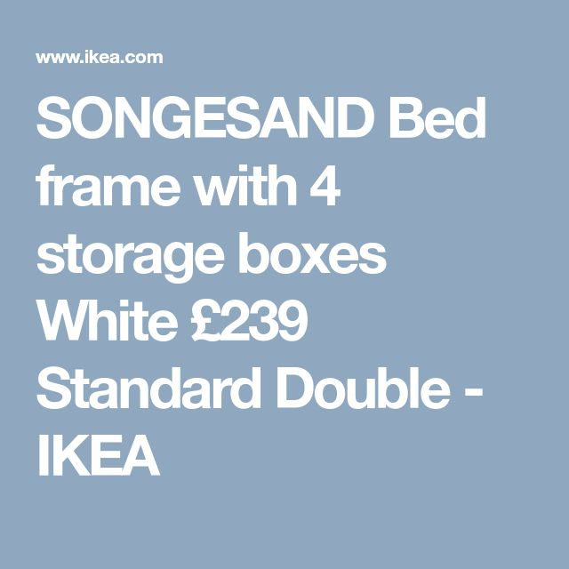 SONGESAND Bed frame with 4 storage boxes White £239 Standard Double - IKEA
