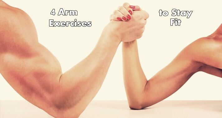 4 Arm Exercises to Stay Fit