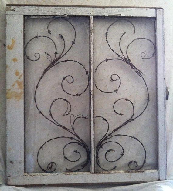 barbed wire crafts | Antique window with barbed wire scroll. LOVE THIS! | Craft Ideas