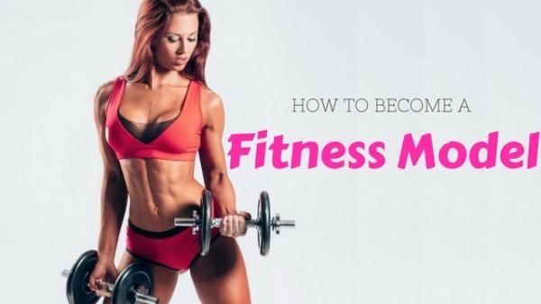 How to Become a Fitness Model: 10 Awesome Tips - WiseStep