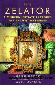 The Zelator: A Modern Initiate Explores the Ancient Mysteries / Mark Hendsel