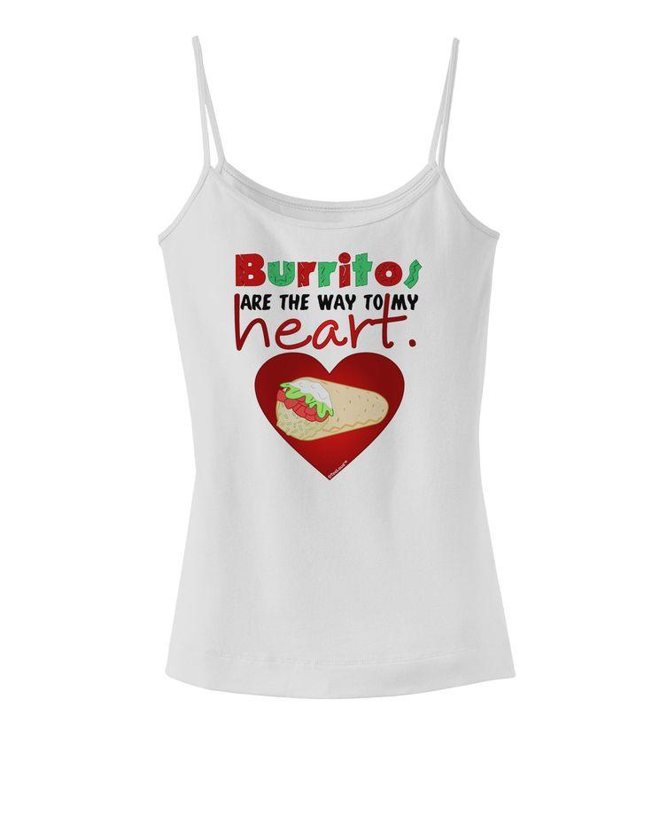 Burritos Are the Way To My Heart Spaghetti Strap Tank