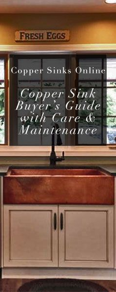Copper Sink Buyer's Guide with Care & Maintenance Tips for keeping copper sinks beautiful! | Read the blog at CopperSinksOnline.com for great tips and beautiful copper sinks & bathtubs.