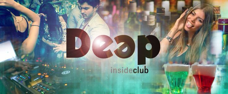 Deep Inside #Nightlife ~ Open every day
