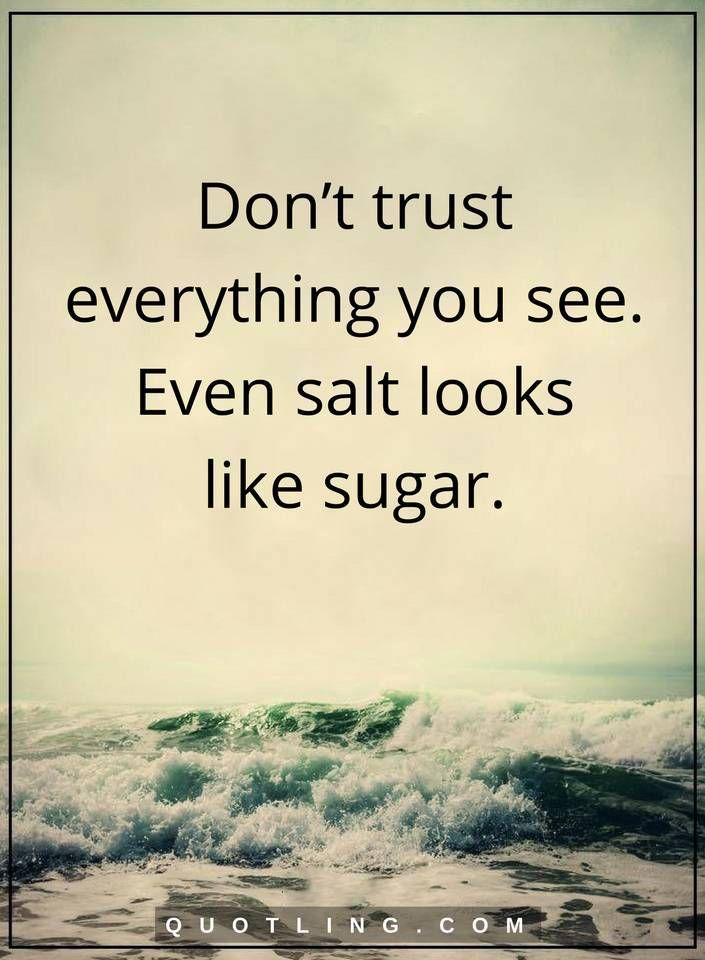 Don't trust everything you see. Even salt looks like sugar | Trust