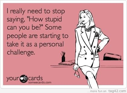 .Haha Everyday, Real Life, Rhetoric Questions, So True, True Late, Challenges People, Challenges Accepted, Stupid Question Quotes, Personalized Challenges