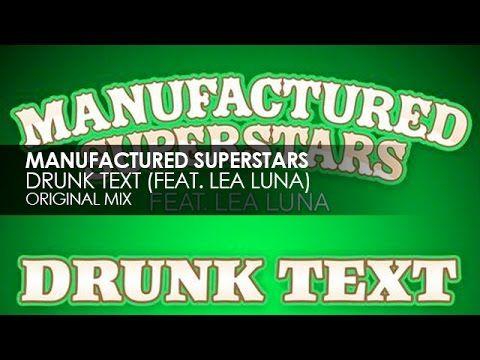 Manufactured Superstars featuring Lea Luna - Drunk Text