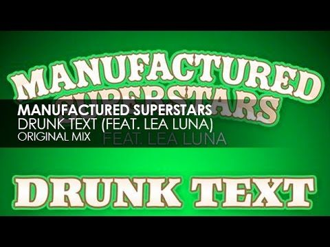 Manufactured Superstars featuring Lea Luna - Drunk Text