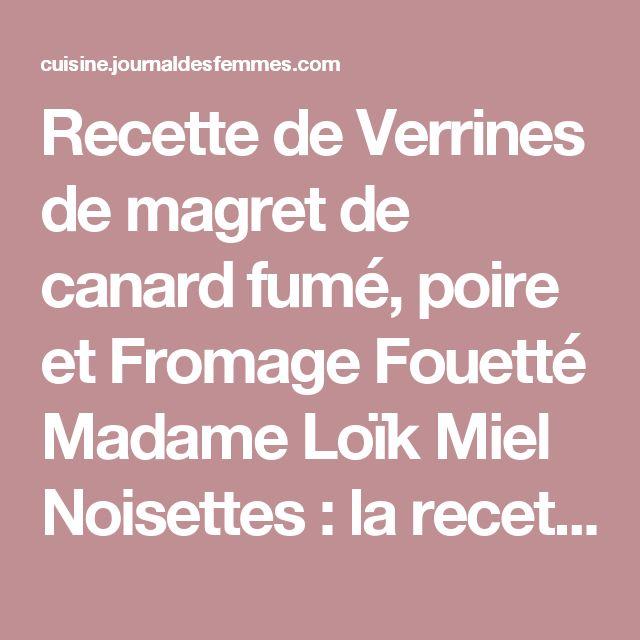 Recette de Verrines de magret de canard fumé, poire et Fromage Fouetté Madame Loïk Miel Noisettes : la recette facile