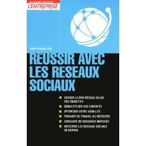 Un ouvrage de base pour bien démarrer sur les réseaux sociaux par l'ami Jean-François Ruiz.