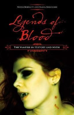 Legends of Blood: the vampire in history and myth by W. B. Bartlett.