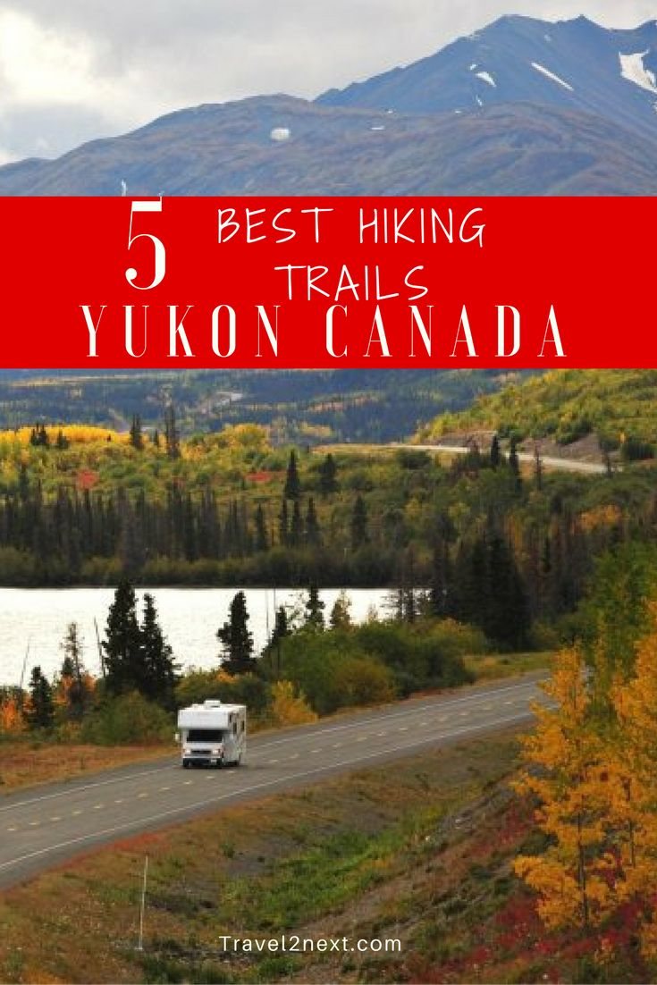 Best hiking trails in the Yukon in Canada.